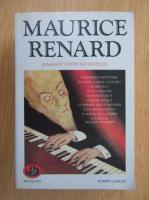 Maurice Renard - Romans et contes fantastiques