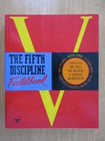 Peter M. Senge - The Fifth Discipline Fieldbook