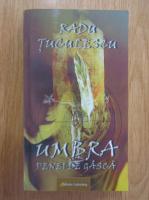 Anticariat: Radu Tuculescu - Umbra penei de gasca