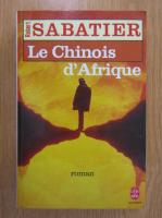 Anticariat: Robert Sabatier - Le chinois d'Afrique