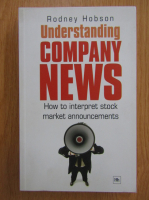 Rodney Hobson - Understanding Company News. How to interpret stock market announcements