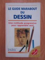 Rose-Marie de Premont - Le Guide Marabout du Dessin