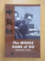 Sakata Eio - The Middle Game of Go (volumul 1)