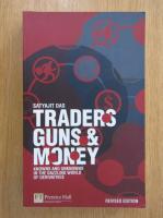 Satyajit Das - Traders, Guns and Money