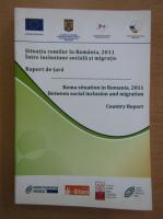 Anticariat: Situatia romilor in Romania, 2011. Intre incluziune sociala si migratie (editie bilingva)