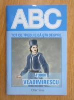 Tot ce trebuie sa stii despre Tudor Vladimirescu