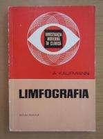 Anticariat: A. Kaufmann - Limfografia