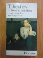 A. Tchekhov - La dame au petit chien et autres nouvelles