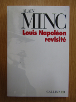 Alain Minc - Louis Napoleon revisite