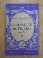Beaumarchais - Le mariage de Figaro (volumul 2)
