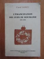 Anticariat: Carol Iancu - L'emancipation de Juifs de Roumanie, 1913-1919