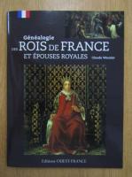 Anticariat: Claude Wenzler - Genealogie de rois de france et epouses royales