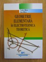 Anticariat: Dan Micu, Tudor Micu - Geometrie elementara in electrotehnica teoretica