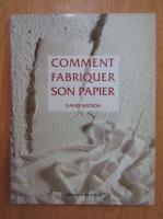David Watson - Comment fabriquer son papier