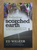 Anticariat: Ed Walker - Reflections from the Scorched Earth