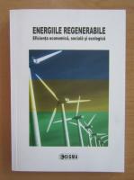 Anticariat: Emilian M. Dobrescu - Energiile regenerabile. Eficienta economica, sociala si ecologica