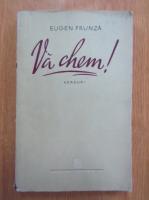 Eugen Frunza - Va chem!