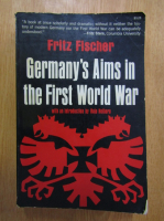 Fritz Fischer - Germany's Aims in the First World War
