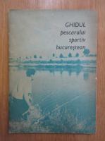 Anticariat: Ghidul pescarului sportiv bucurestean