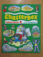 Anticariat: J. A. Holderness - Chatterbox. Pupils's Book 4