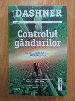 Anticariat: James Dashner - Controlul gandurilor