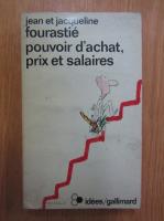 Anticariat: Jean Fourastie - Pouvoir d'achat prix et salaires