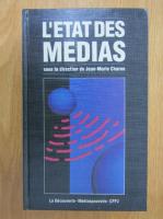 Anticariat: Jean Marie Charon - L'etat des medias