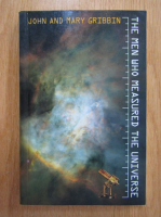 John Gribbin, Mary Gribbin - The Men Who Measured The Universe