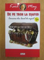 Karl May - De la tron la esafod, volumul 6. Comoara din lacul de argint