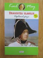 Anticariat: Karl May - Dragostea ulanului, volumul 3. Capitanul garzii