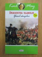 Anticariat: Karl May - Dragostea ulanului, volumul 5. Glasul sangelui