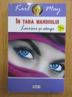 Karl May - In tara Mahdiului, volumul 2. Lacrimi si sange