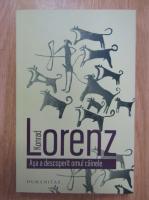 Anticariat: Konrad Lorenz - Asa a descoperit omul cainele