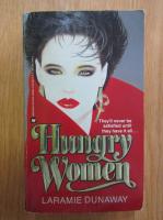 Laramie Dunaway - Hungry women