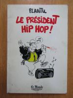 Anticariat: Le president hip hop!
