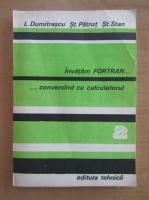 Anticariat: Liviu Dumitrascu - Invatam FORTRAN... conversand cu calculatorul (volumul 2)