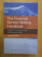 Anticariat: Malcolm Pryor - The Financial Spread Betting Handbook