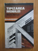 Maria Oprisan - Tipizarea mobilei