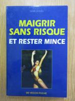 Anticariat: Marie Kermel - Maigrir sans risque et rester mince