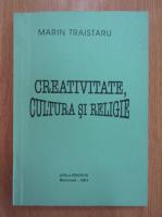 Anticariat: Marin Traistaru - Creativitate, cultura si religie