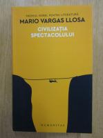 Anticariat: Mario Vargas Llosa - Civilizatia spectacolului