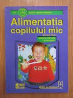 Anticariat: Monica Radu - Alimentatia copilului mic