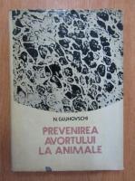 N. Gluhovschi - Prevenirea avortului la animale