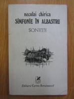 Anticariat: Neculai Chirica - Simfonie in albastru