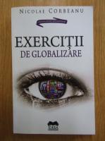 Anticariat: Nicolae Corbeanu - Exercitii de globalizare