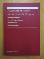 Anticariat: Pablo Martinez-Martin - Guide to Assessment Scales in Parkinson's Disease