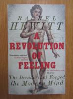 Anticariat: Rachel Hewitt - A Revolution of Feeling