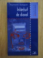 Anticariat: Raymond Radiguet - Inlantuit de diavol