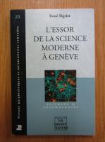 Anticariat: Rene Sigrist - L'essor de la science moderne a Geneve