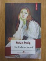 Anticariat: Stefan Zweig - Nerabdarea inimii